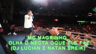MC MAGRINHO - OLHA O NECTA OQUE ELE FAZ(DJ LUCIAN E NATAN SHEIK)