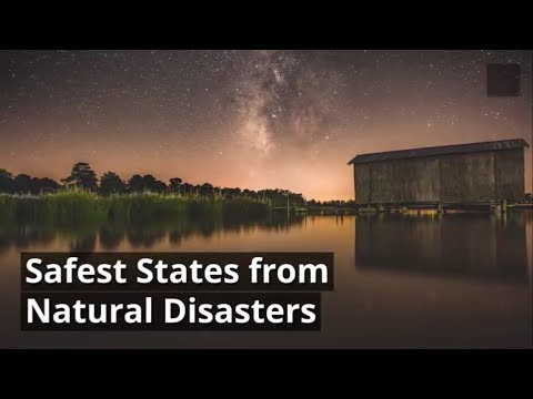 Safest States In The US For Natural Disasters