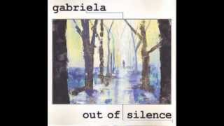 OUT OF SILENCE - Gabriela