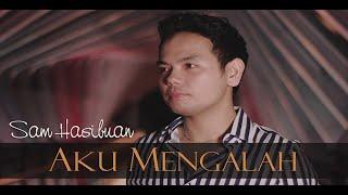 Sam - Aku Mengalah (Official Music Video)
