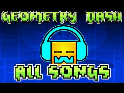 Geometry Dash All Songs (1 - 21 + Meltdown)