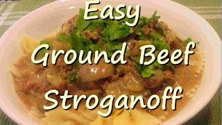 How To Make Easy Ground Beef Stroganoff