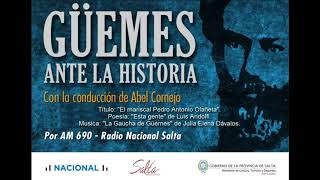 """Video: Güemes ante la historia. Cuadragésimo quinto programa: """"El mariscal Pedro Antonio Olañeta"""""""