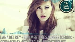 Lana Del Rey - Summertime Sadness (Cedric Gervais RMX) [ETC!ETC! Trapped it! Remix][TheQuiteMusic]