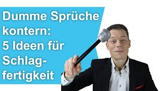 Dumme Sprüche kontern – 5 Ideen für Schlagfertigkeit (trainieren) & schlagfertig werden // M. Wehrle