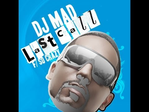 DJ Mad feat So Crazy - Last Call OFFICIAL LYRIC VIDEO