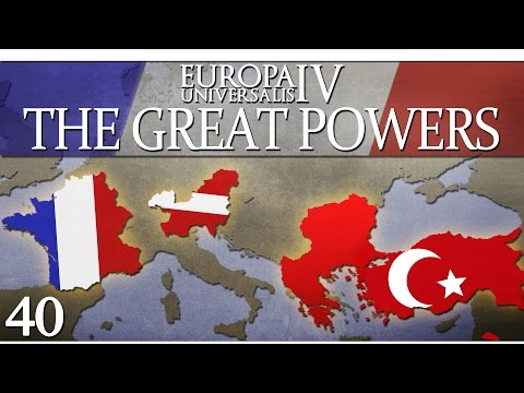 Europa Universalis IV - The Great Powers - Episode 40 ...Trust is Only a Number...