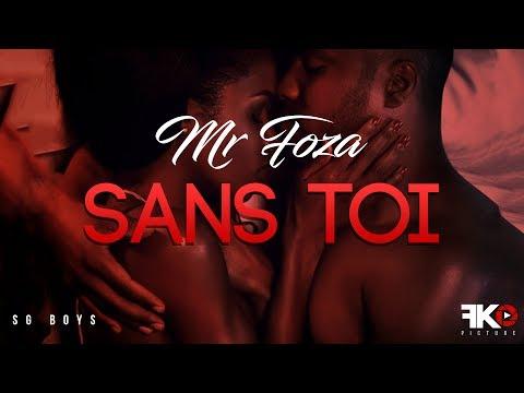 Mr FOZA Sans Toi (Parole Officiel)