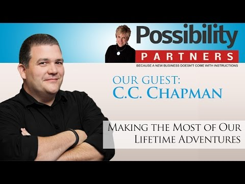C.C. Chapman: Making The Most Of Our Lifetime Adventures