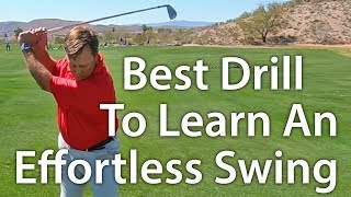 Best Drill For An Effortless Golf Swing