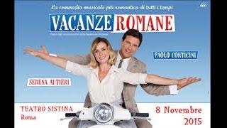 """Al Teatro Sistina Serena Autieri e Paolo Conticini protagonisti di """"Vacanze romane"""""""