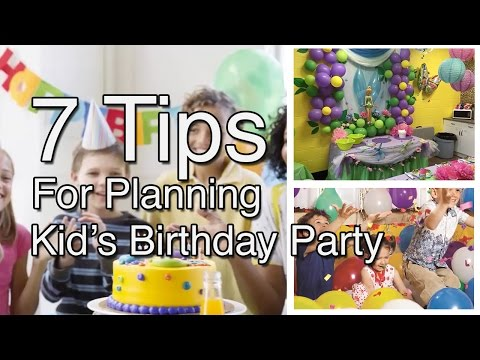 7 tips for planning kids birthday party