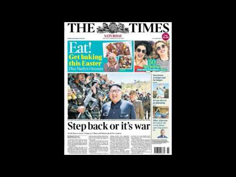 Easter 2017 UK newspaper headlines imminent ww3 fears front pages