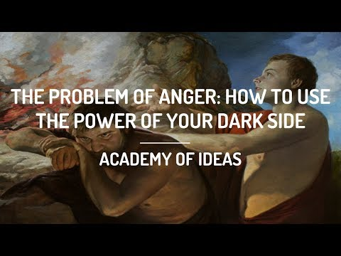 The Problem of Anger How to Use the Power of Your Dark Side