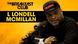 L. Londell McMillan Talks The Source #Power30 List With Breakfast Club On Top