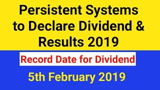 Persistent Systems to Declare Dividend & Results 2019 - Record Date is 5th February 2019