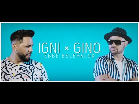 IGNI feat. GINO - Ebbe Belehalok (Official Music Video ) letöltés