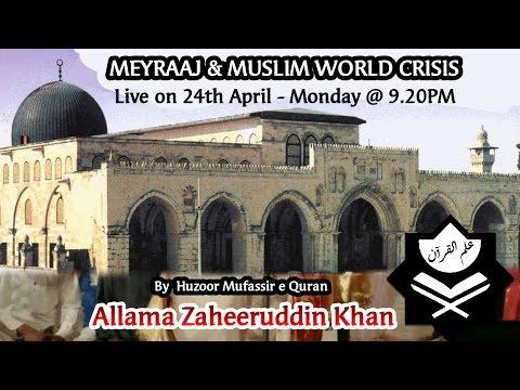 Meyraaj and Muslim World Crisis (24Apr17)Maulana Zaheeruddin Khan