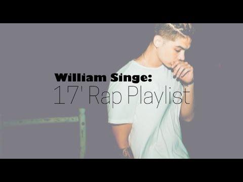 William Singe  - 17' Rap Playlist (lyrics)