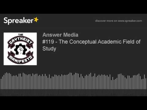 #119 - The Conceptual Academic Field of Study