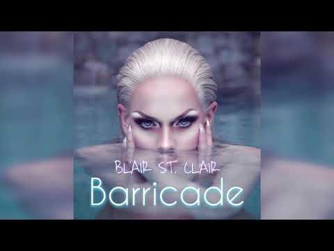 Blair St. Clair - Barricade (Official...