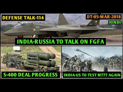 Indian Defence News,India Progress on FGFA & S 400 deal,M777 test Again,China hike Defence Budget
