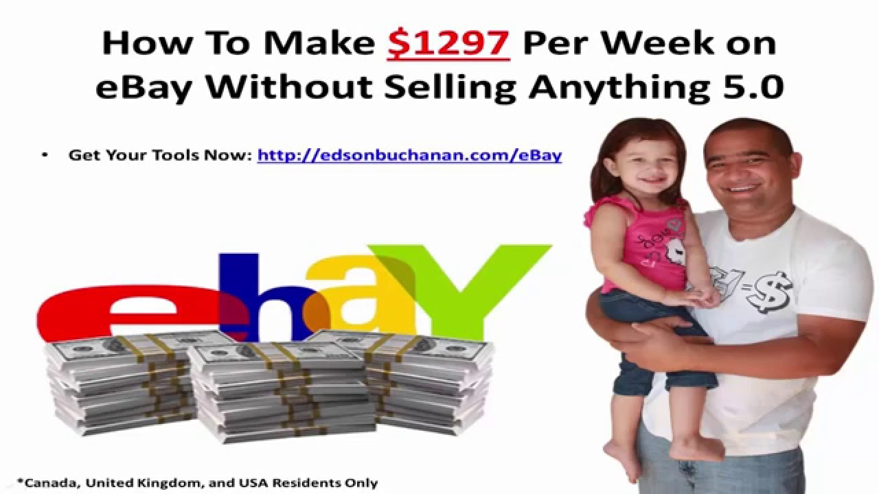 How To Make Money On Ebay Without Selling Anything Make 1297 Per Week Selling On Ebay Youtube