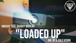 """Kwashe Feat. Badguy Moolah - """"Loaded Up"""" (Official Video) 