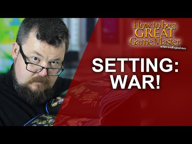 Great GM - War as a Setting for your Role Playing Game - Great Game Master Tips for RPG #GMTips