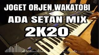JOGET TERBARU ADA SETAN ORJEN WAKATOBI 2K20 BY ELECTONE