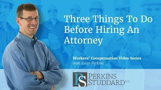 3 Things To Do Before Hiring A Workers' Compensation Attorney
