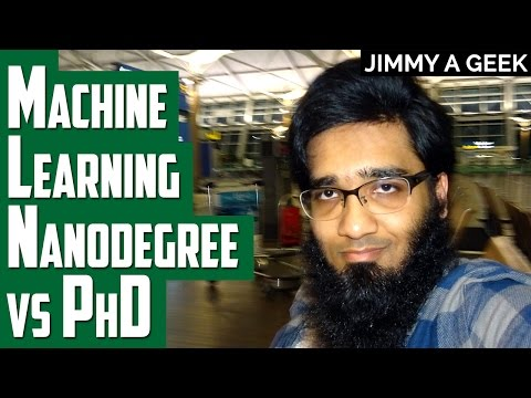 Career Questions  - Machine Learning Nanodegree vs PhD Degree