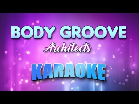 Architects - Body Groove (Karaoke version with Lyrics)