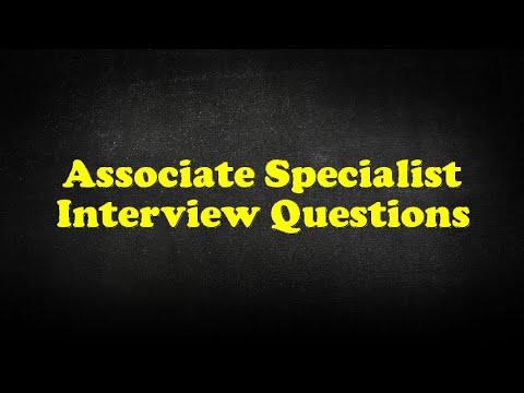 Associate Specialist Interview Questions