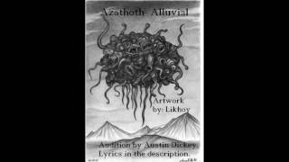 Alluvial- Azathoth  (Vocal Audition)