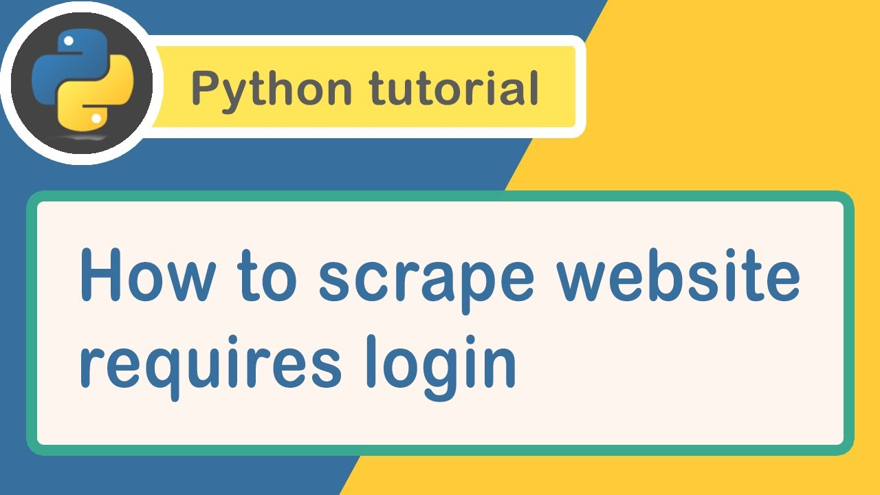 How to Scrape a Website That Requires Login Using Python