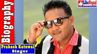 Prakash Katuwal - Nepali Lok Singer Biography Video, Songs