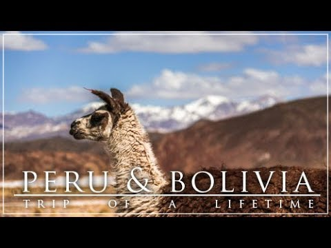 Peru and Bolivia Travel | Trip of a Lifetime