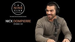 Nick Dompierre | The Nine Club With Chris Roberts - Episode 139
