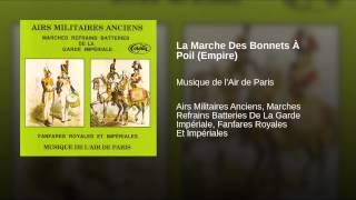 La Marche Des Bonnets À Poil (Empire)