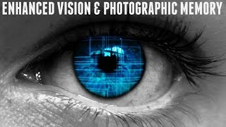 Enhanced Vision & Photographic Memory Subliminal (Audio + Visual)