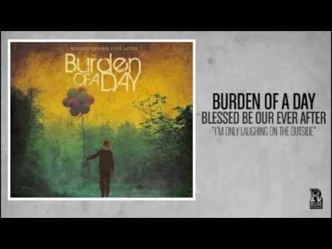 Клип Burden of a Day - I'm Only Laughing On The Outside