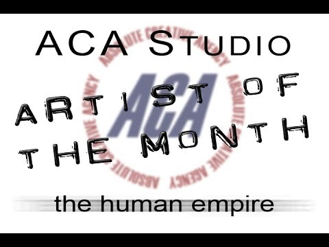 The Human Empire - ACA Studio Artist of the Month 4/14
