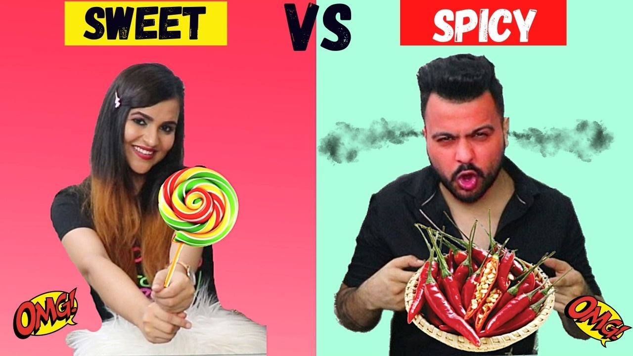 SWEET FOOD vs SPICY FOOD Challenge