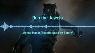 Run the Jewels Legend has it [BassBoosted by Borelly]