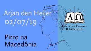 Pirro na Macedônia   Arjan den Heijer (02/07/19)