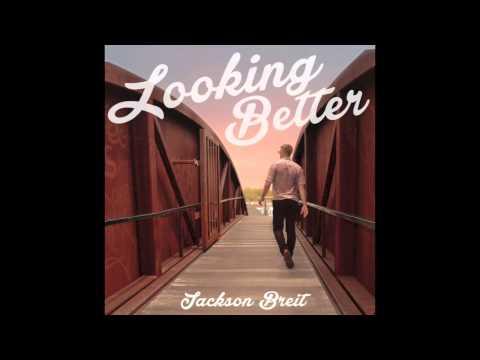 Jackson Breit - Looking Better