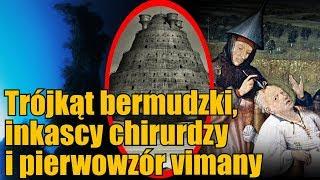 Historie ze świata: obiekt pod Trójkątem Bermudzkim, pierwsza vimana i Inkascy neurochirurdzy