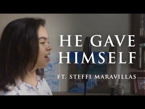 He Gave Himself - Niki Lott - Roy Arellano ft. Steffi Maravillas
