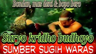 BONDAN!!! NGASIH BUNGA SETAMAN di AIR SUMBER SUGIHWARAS ==JARANAN SURYO KRIDHO BUDHOYO MP3